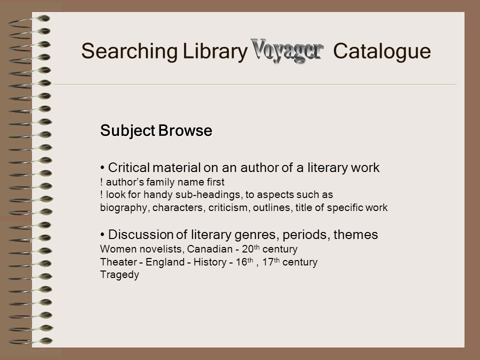Subject Browse Critical material on an author of a literary work .