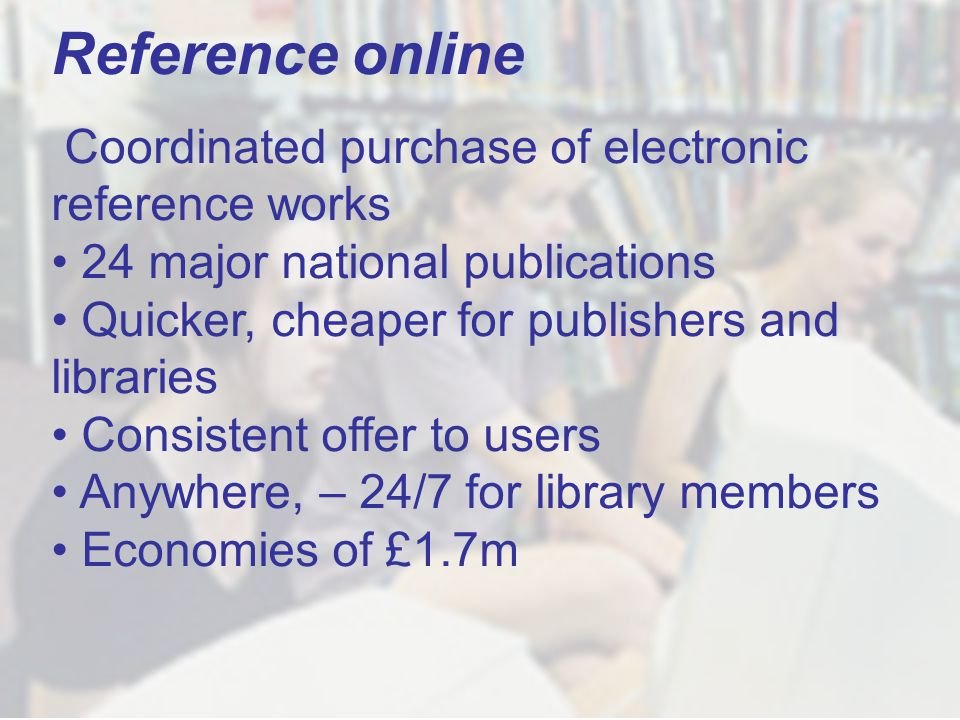 11 Reference online Coordinated purchase of electronic reference works 24 major national publications Quicker, cheaper for publishers and libraries Co