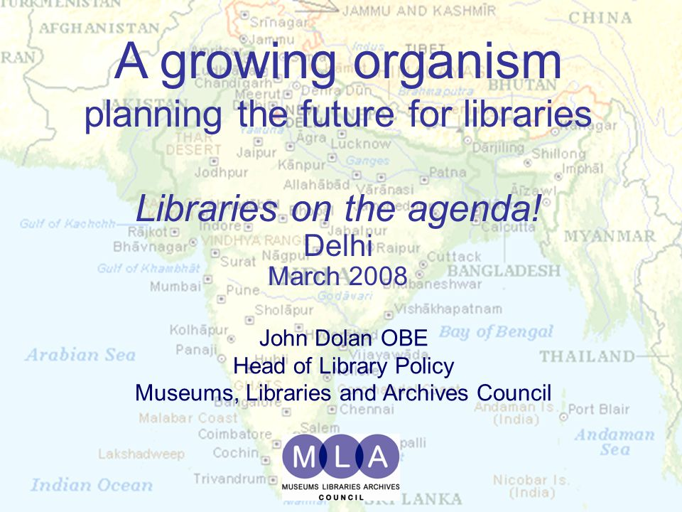 2 A growing organism planning the future for libraries Libraries on the agenda.
