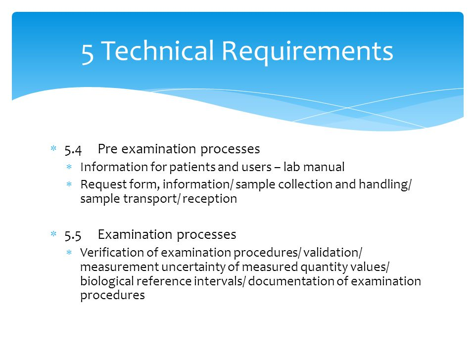  5.4Pre examination processes  Information for patients and users – lab manual  Request form, information/ sample collection and handling/ sample t