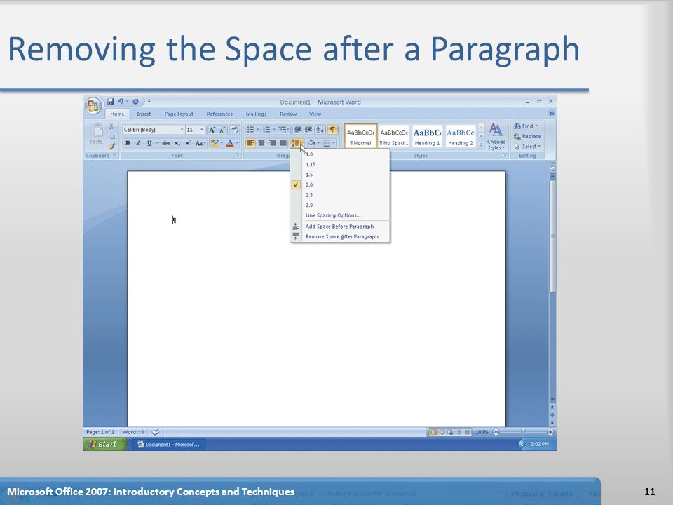 Removing the Space after a Paragraph 11Microsoft Office 2007: Introductory Concepts and Techniques