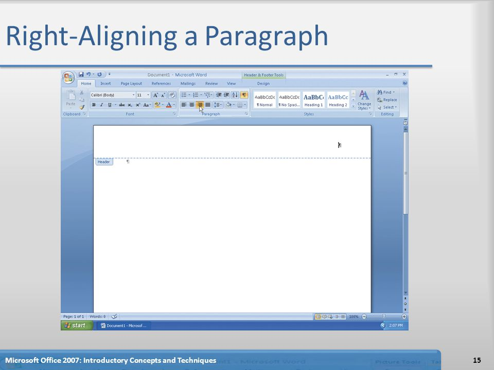 Right-Aligning a Paragraph 15Microsoft Office 2007: Introductory Concepts and Techniques