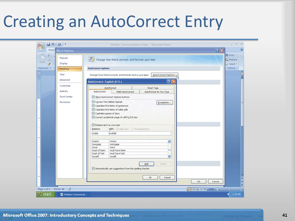 Creating an AutoCorrect Entry 41Microsoft Office 2007: Introductory Concepts and Techniques