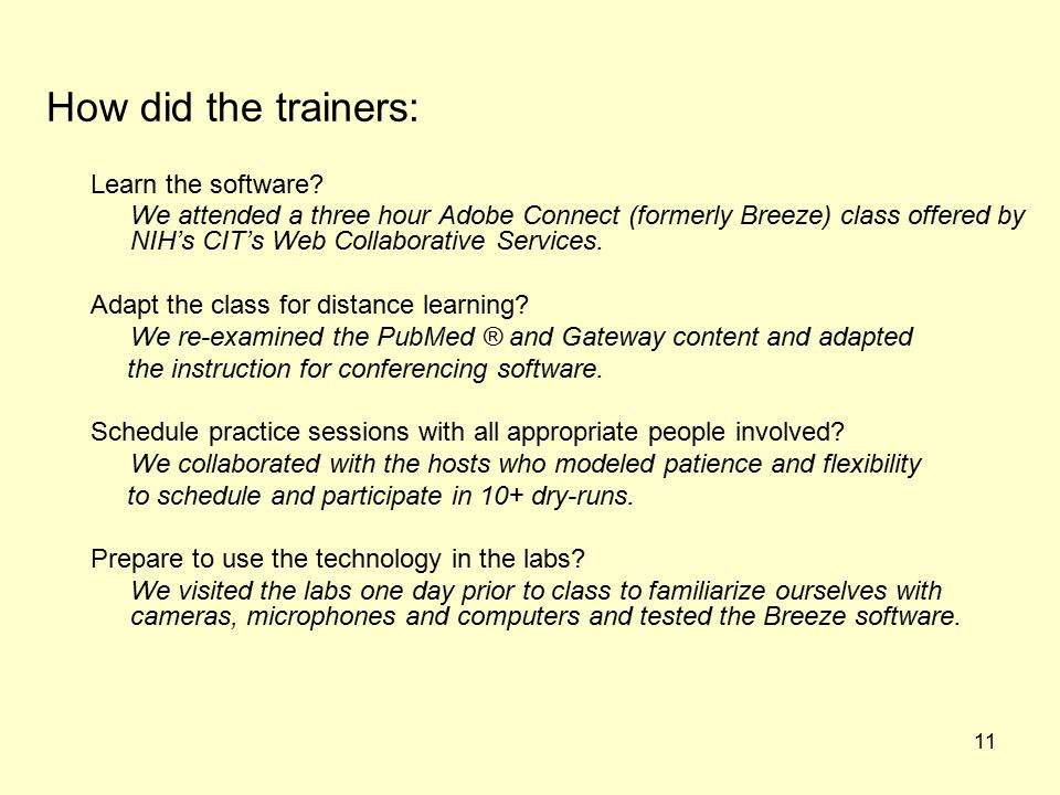 11 How did the trainers: Learn the software.