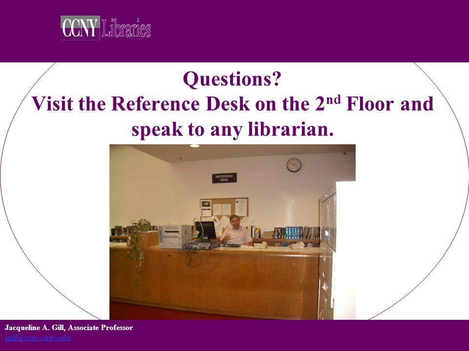 Jacqueline A. Gill, Associate Professor jgill@ccny.cuny.edu jgill@ccny.cuny.edu Questions.