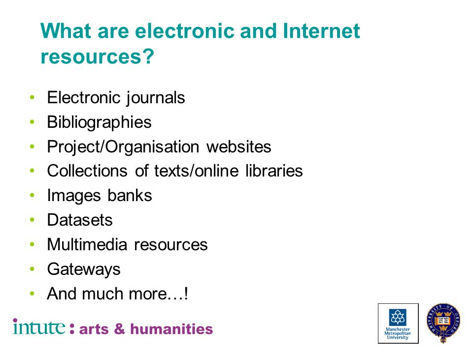 What are electronic and Internet resources.