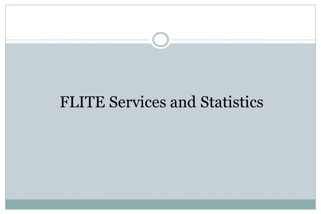 FLITE Services and Statistics