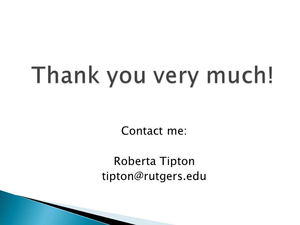 Contact me: Roberta Tipton tipton@rutgers.edu