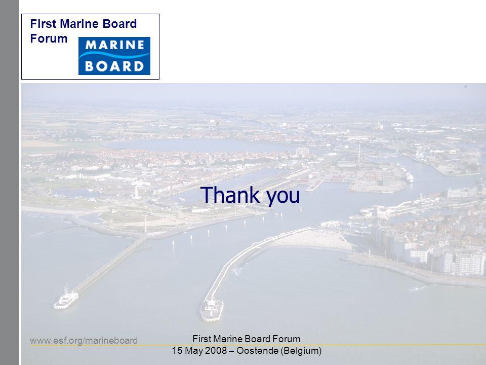 www.esf.org/marineboard First Marine Board Forum First Marine Board Forum 15 May 2008 – Oostende (Belgium) Thank you