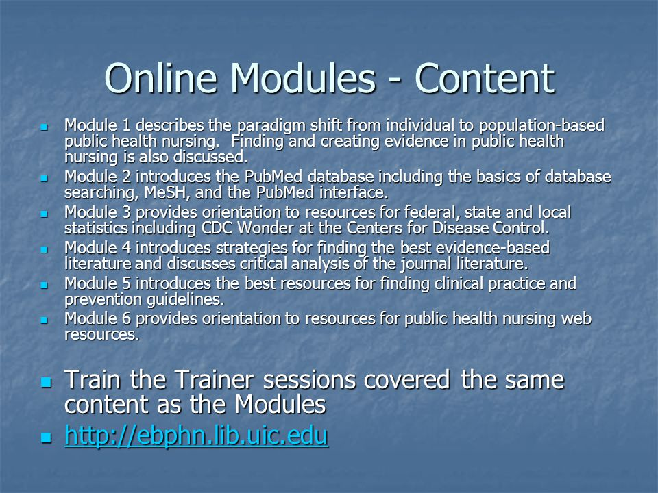 Online Modules - Content Module 1 describes the paradigm shift from individual to population-based public health nursing.