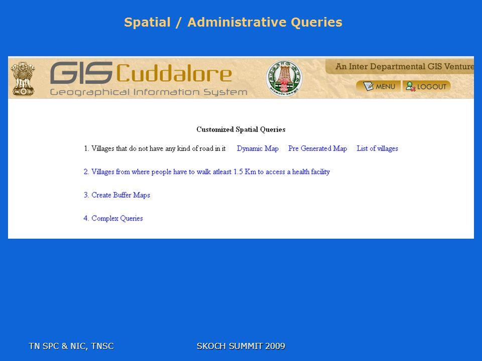 TN SPC & NIC, TNSC SKOCH SUMMIT 2009 Spatial / Administrative Queries