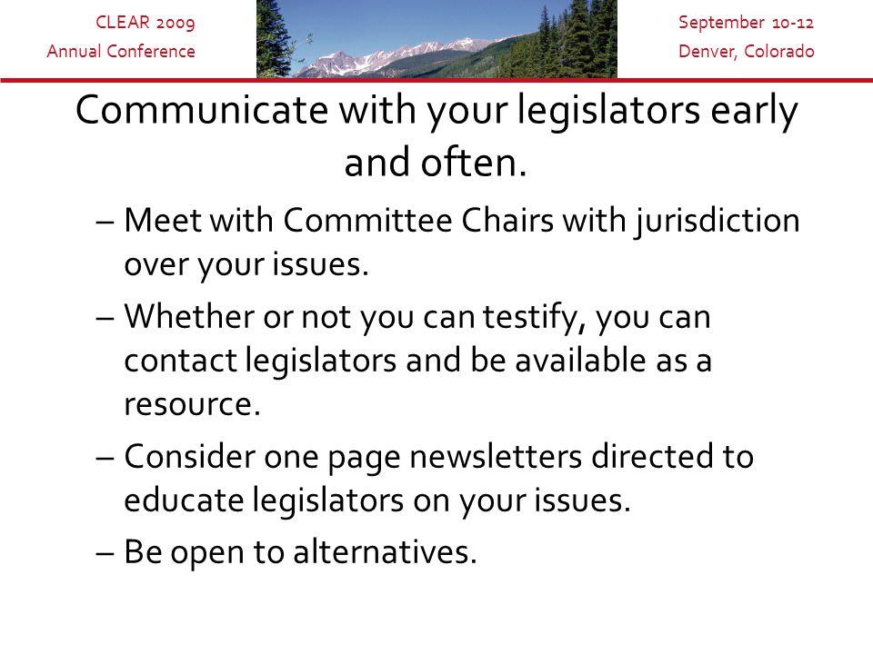 CLEAR 2009 Annual Conference September 10-12 Denver, Colorado Don't Say No Recognize that Legislators create public policy.
