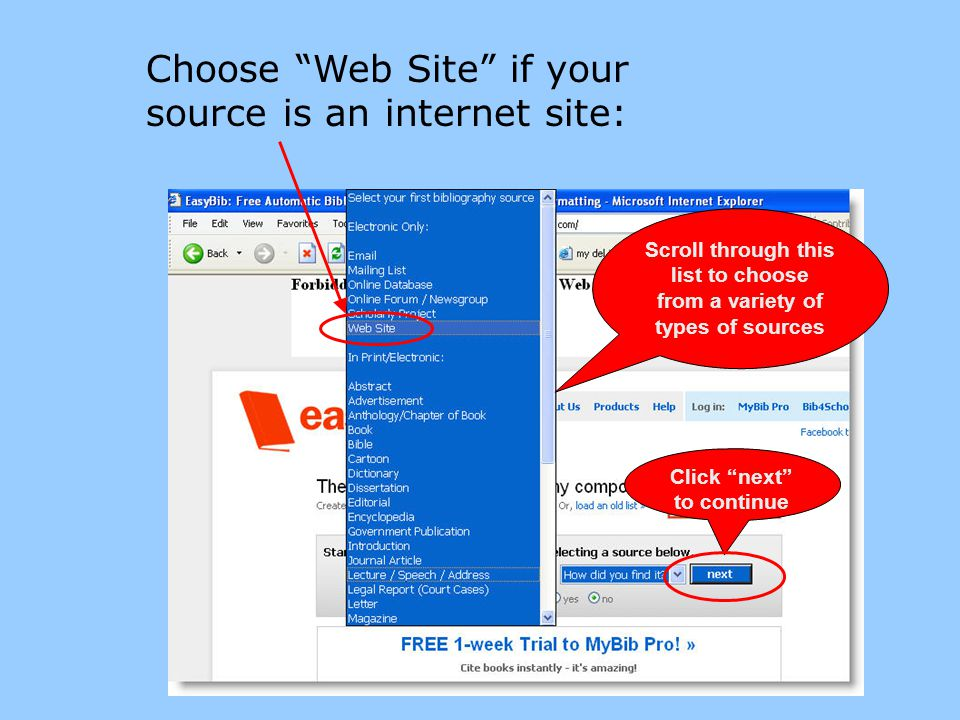 Choose Web Site if your source is an internet site: Click next to continue Scroll through this list to choose from a variety of types of sources