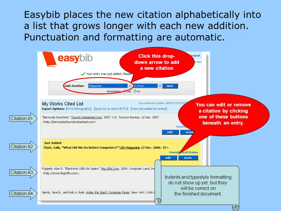 Easybib places the new citation alphabetically into a list that grows longer with each new addition.