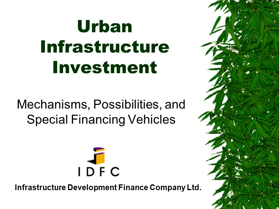 32  Capacity building of ULB's  Institutional, administrative and managerial  Financial Capacity & Independence  Reasonable and equitable USER CHARGE collection  Property tax reform  Key State-level financial intermediaries help  TNUDF, KUIDFC  Financial Regulatory Issues:  ULB lending is on par with commercial lending, for accounting, prudential norms, and provisioning  Efficient Service Provision – PSP as appropriate Core Issues In Financing Urban Infrastructure