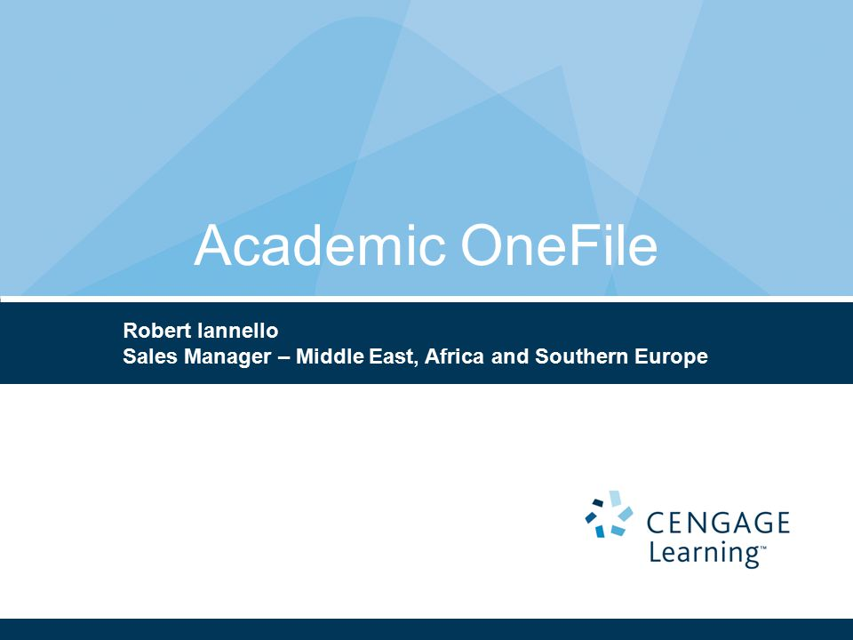Academic OneFile Robert Iannello Sales Manager – Middle East, Africa and Southern Europe