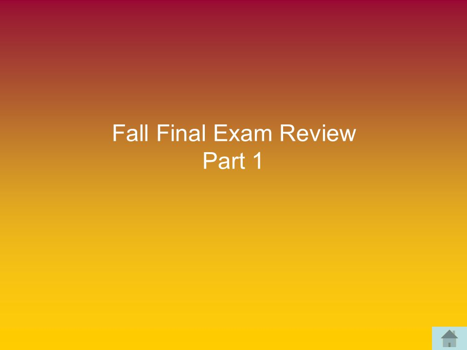 Fall Final Exam Review Part 1