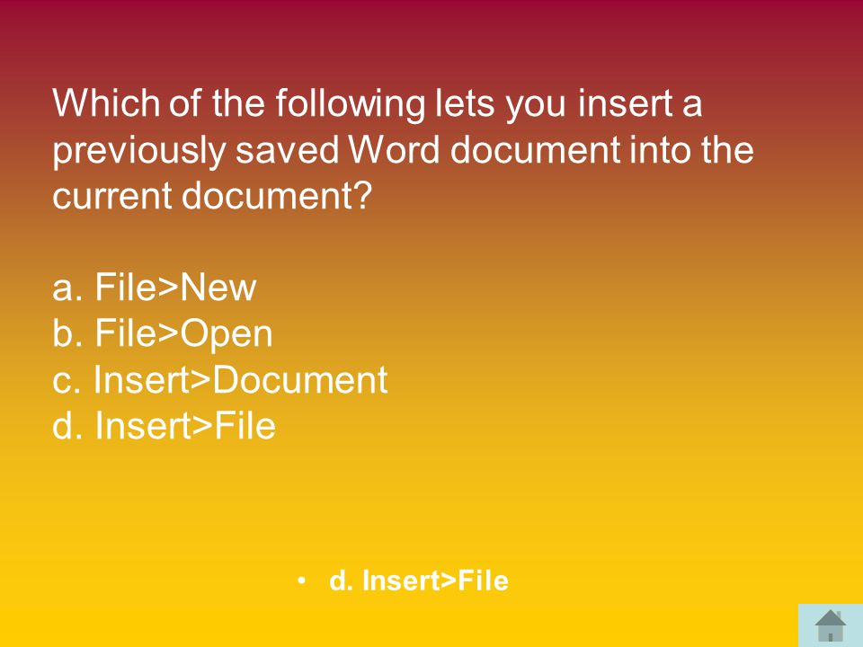 Which of the following lets you insert a previously saved Word document into the current document.
