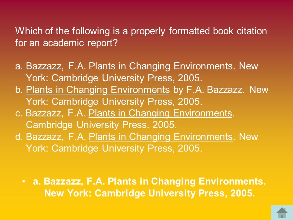 Which of the following is a properly formatted book citation for an academic report.