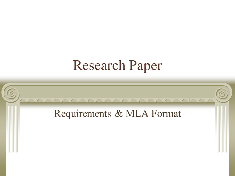 Research Paper Requirements & MLA Format