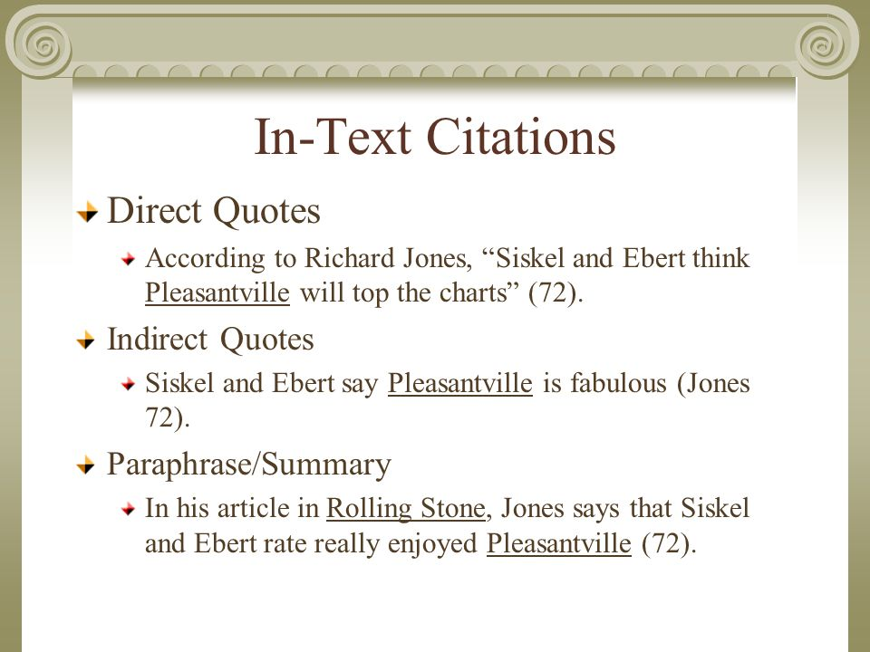 In-Text Citations Direct Quotes According to Richard Jones, Siskel and Ebert think Pleasantville will top the charts (72).