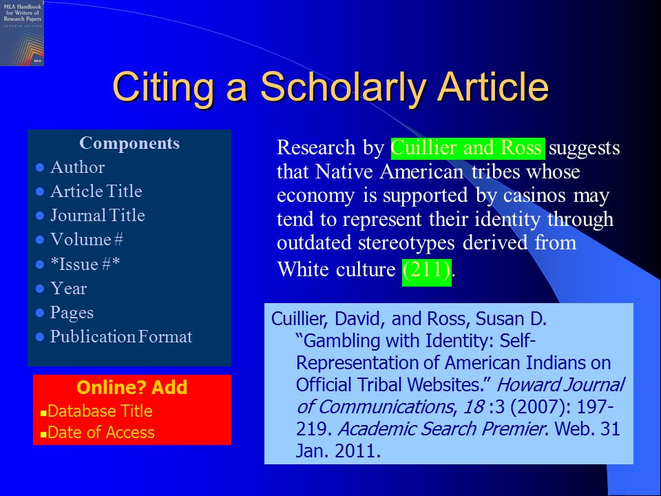 Citing a Scholarly Article Components Author Article Title Journal Title Volume # *Issue #* Year Pages Publication Format Online.