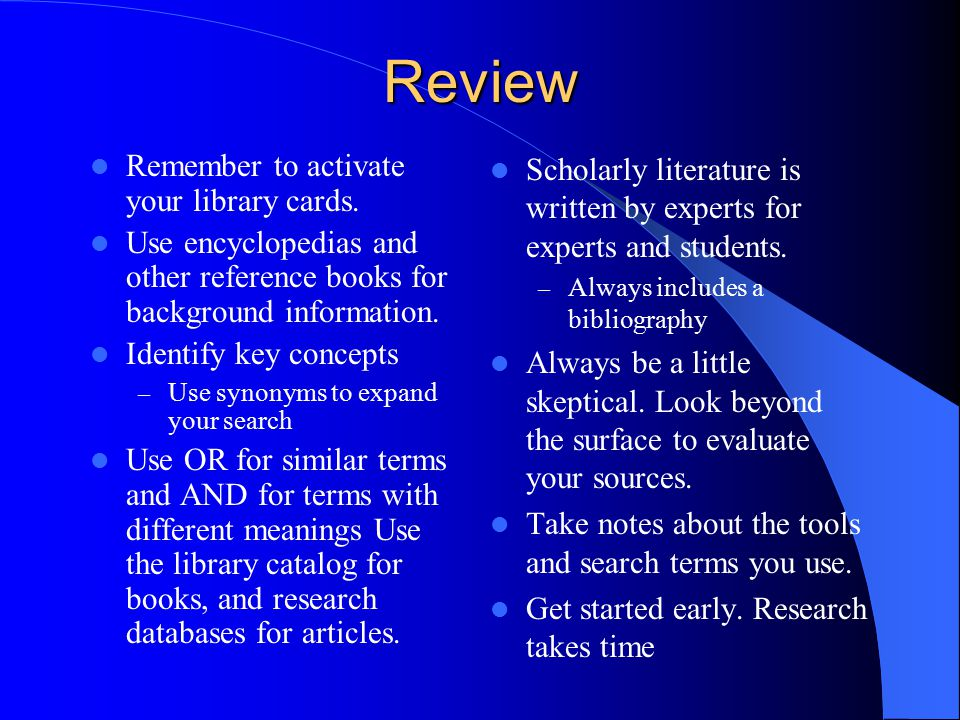 Review Remember to activate your library cards.