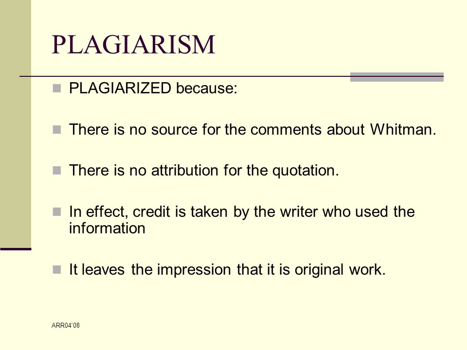 ARR04 08 PLAGIARISM PLAGIARIZED because: There is no source for the comments about Whitman.