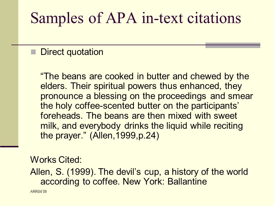ARR04 08 Samples of APA in-text citations Direct quotation The beans are cooked in butter and chewed by the elders.