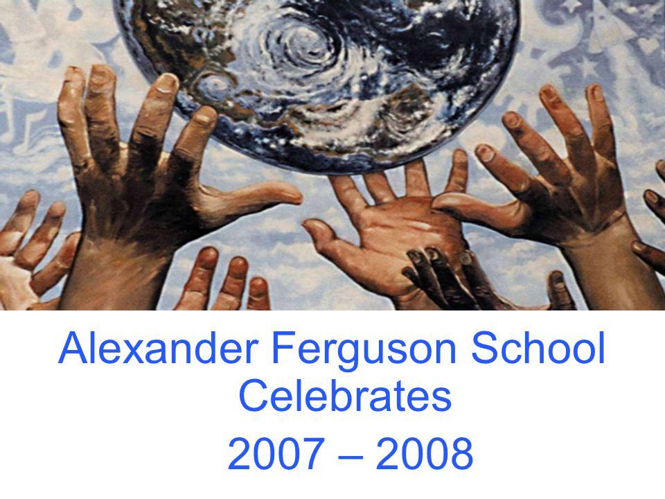 Alexander Ferguson School Celebrates 2007 – 2008
