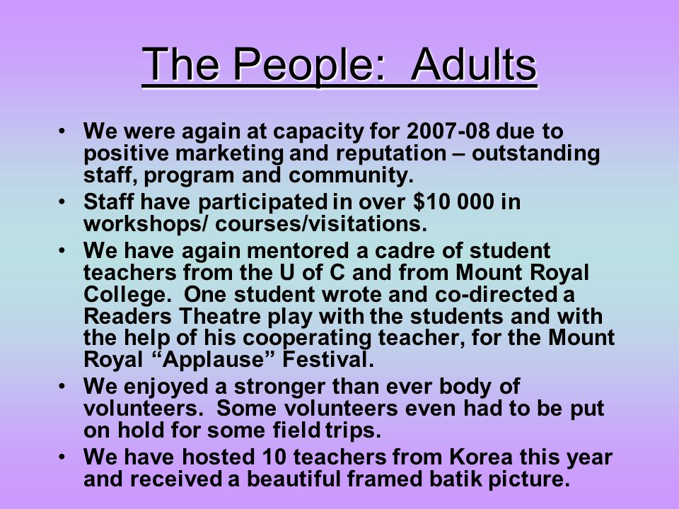 The People: Adults The People: Adults (continued) Teachers have significantly increased clubs and activities available.
