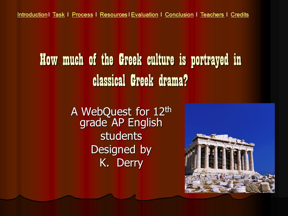 How much of the Greek culture is portrayed in classical Greek drama.