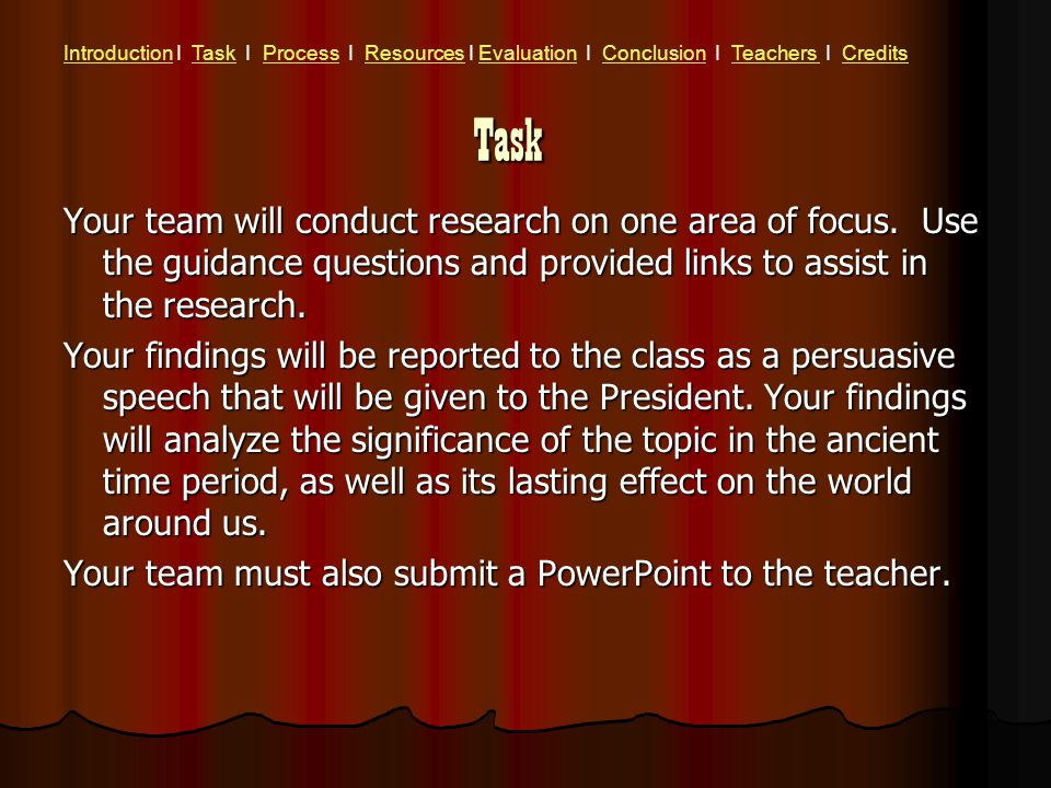 Task Your team will conduct research on one area of focus.