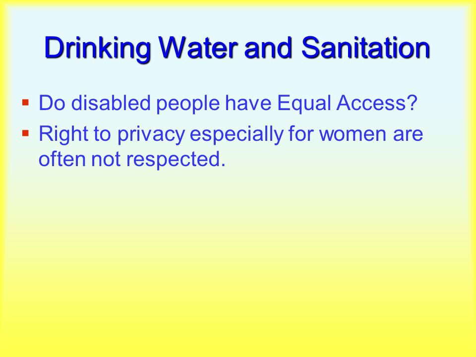 Drinking Water and Sanitation  Do disabled people have Equal Access.