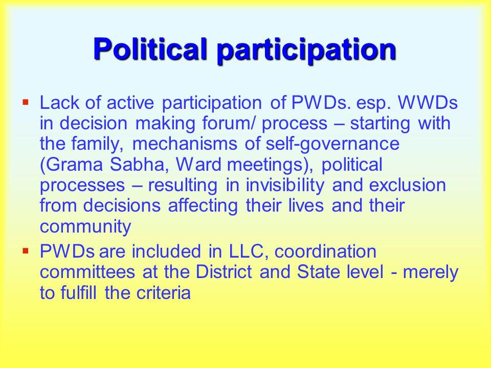 Political participation  Lack of active participation of PWDs.