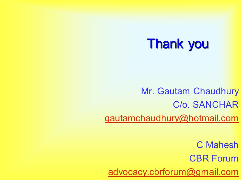 Thank you Mr. Gautam Chaudhury C/o.