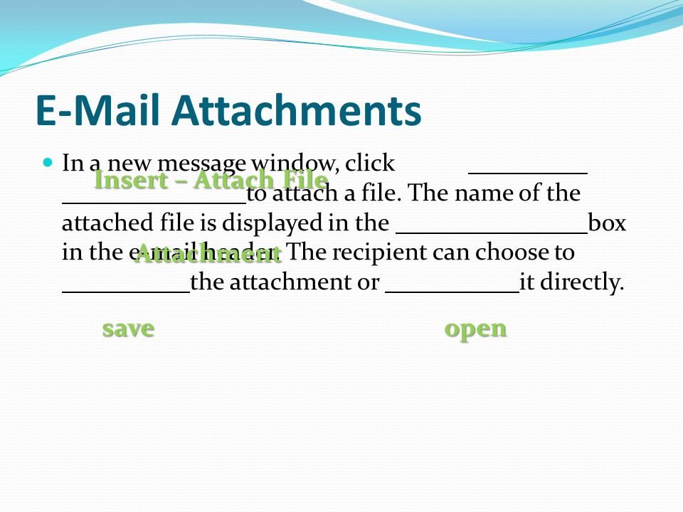 E-Mail Attachments In a new message window, click to attach a file. The name of the attached file is displayed in the box in the e-mail header. The re