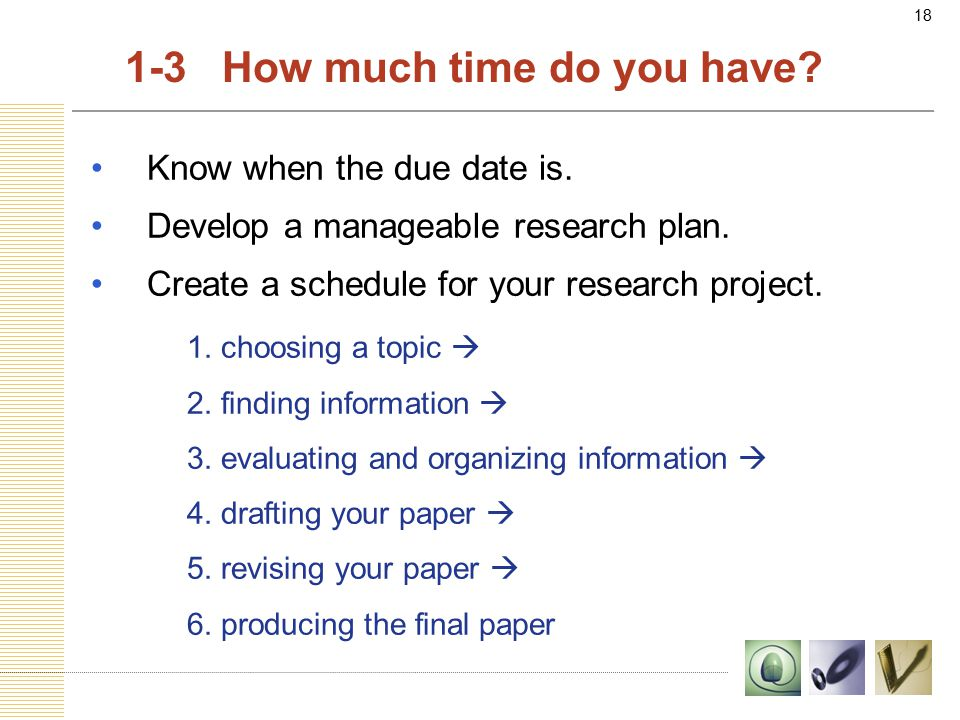 18 1-3 How much time do you have. Know when the due date is.