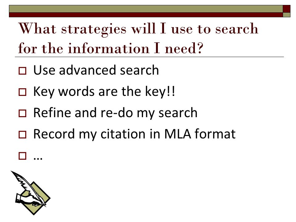What strategies will I use to search for the information I need.
