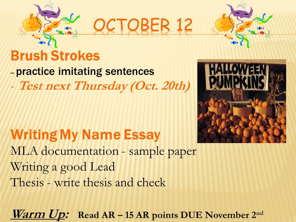 October 13 Brush Strokes - Practice imitating sentences - Test next Thursday (Oct.