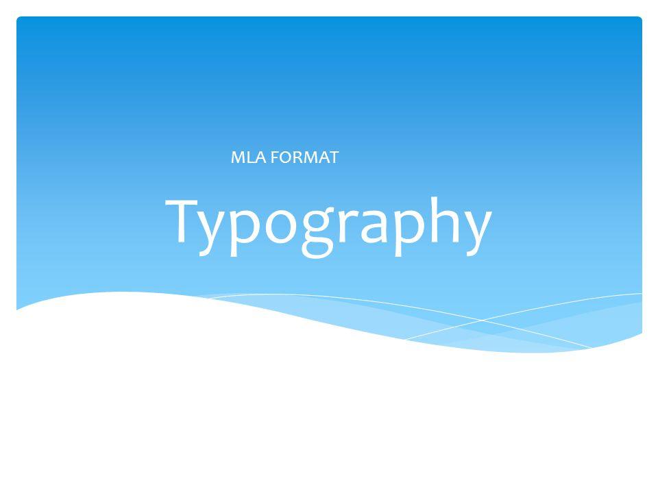 Typography MLA FORMAT