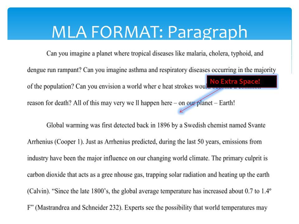 MLA FORMAT: Paragraph No Extra Space!