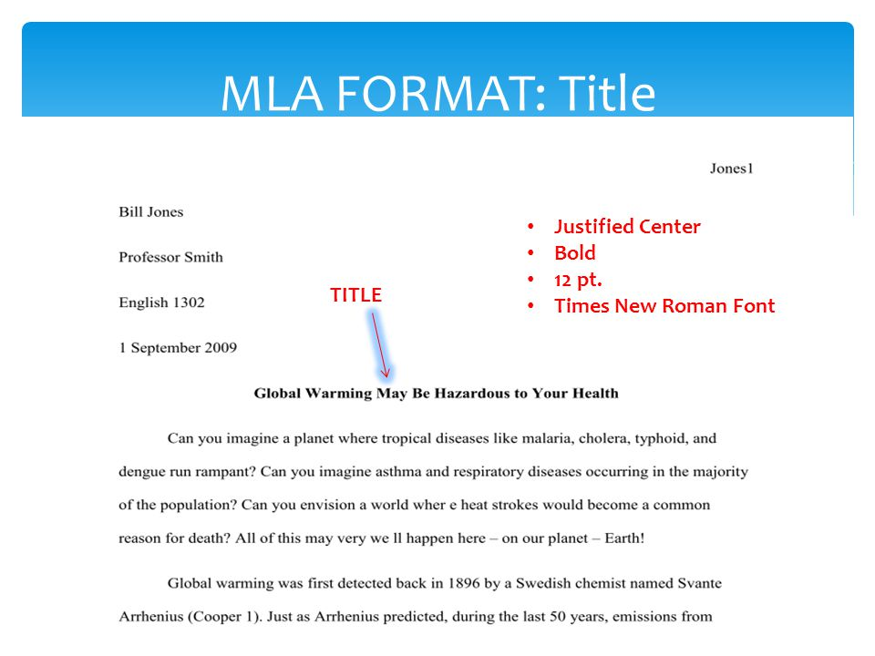 MLA FORMAT: Title TITLE Justified Center Bold 12 pt. Times New Roman Font
