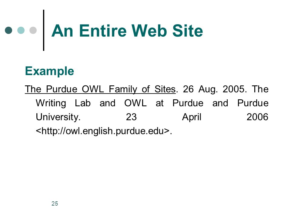 25 An Entire Web Site Example The Purdue OWL Family of Sites.