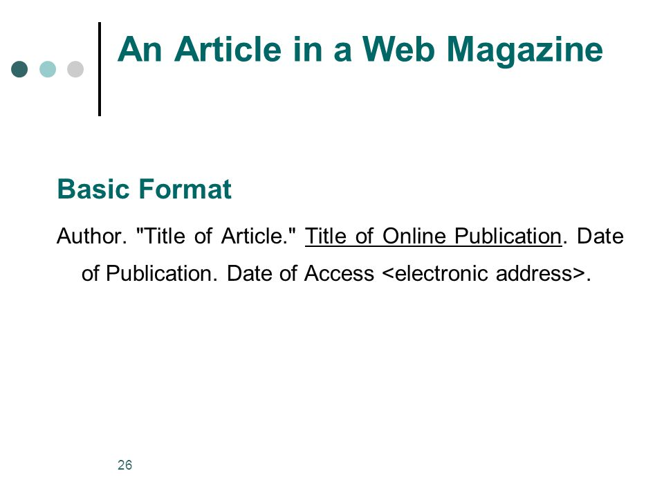 26 An Article in a Web Magazine Basic Format Author.