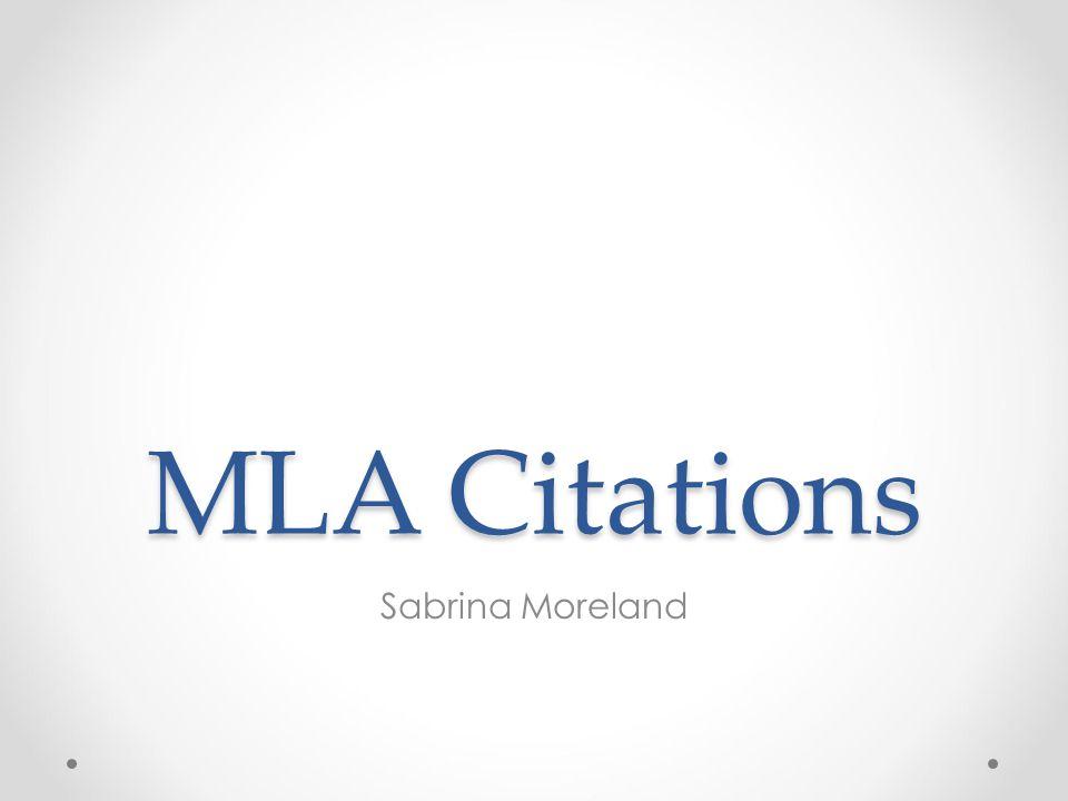 MLA Citations Sabrina Moreland