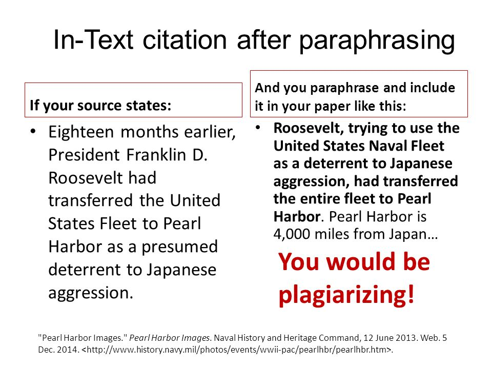 In-Text citation after paraphrasing If your source states: Eighteen months earlier, President Franklin D.