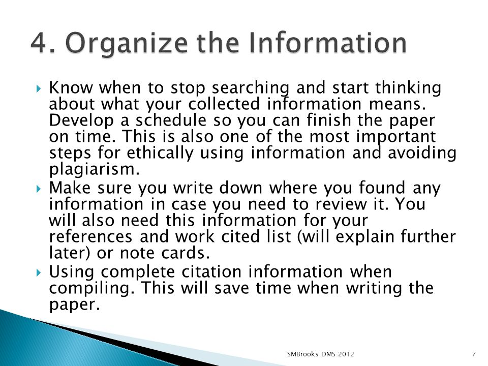  Know when to stop searching and start thinking about what your collected information means.