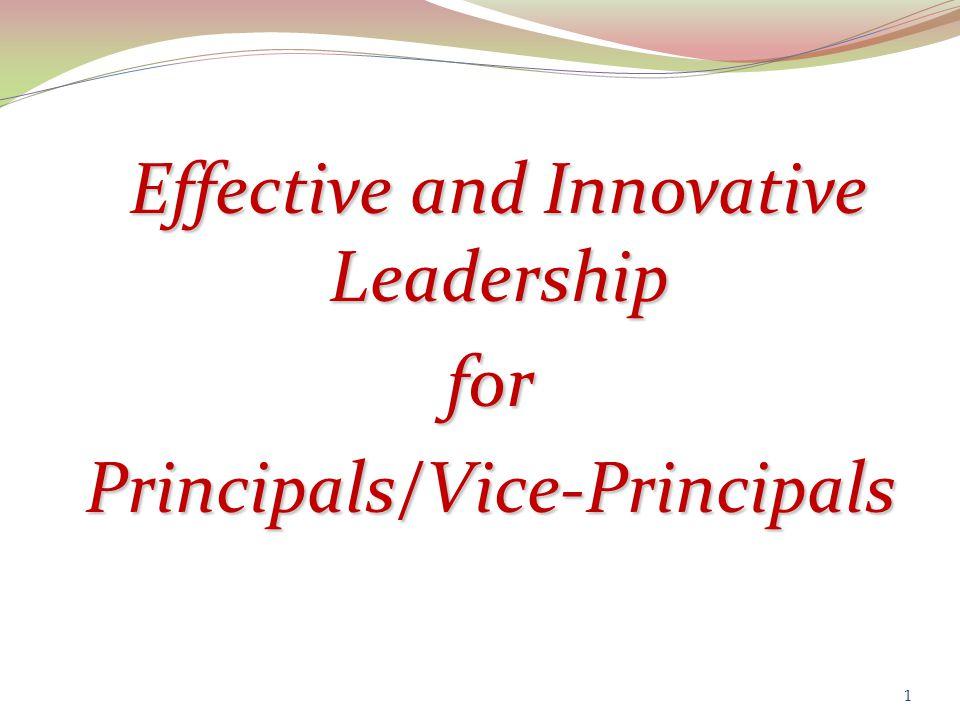 Effective and Innovative Effective and Innovative Leadership LeadershipforPrincipals/Vice-Principals 1
