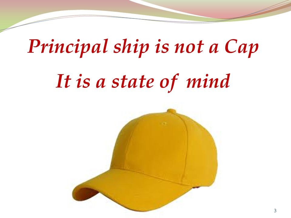 Principal ship is not a Cap It is a state of mind 3